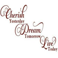 Vinyl Decal - Cherish Yesterday-