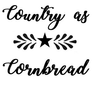 Vinyl Decal - Country As Cornbread-