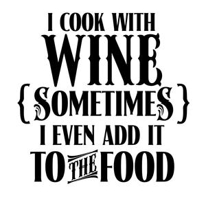 Vinyl Decal - I Cook With Wine-