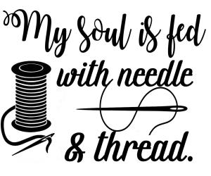 Vinyl Decal - My Soul Is Fed With Needle & Thread-