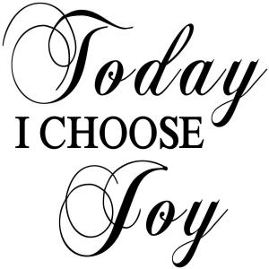 Vinyl Decal - Today I Choose Joy-
